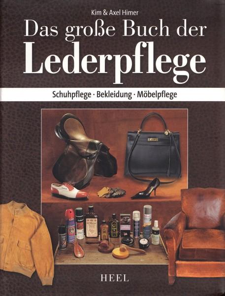 Das große Buch der Lederpflege: Schuhpflege - Bekleidung - Möbelpflege (Gebundene Ausgabe)